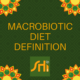 What is a macrobiotic